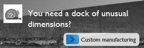 You need a dock of unusual dimensions?